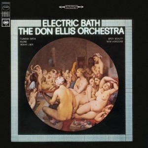 DON ELLIS ORCHESTRA - ELECTRIC BATH