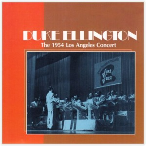 ELLINGTON, DUKE - THE 1954 LOS ANGELES CONCERT
