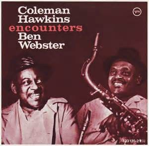 HAWKINS, COLEMAN & BEN WEBSTER - HAWKINS ENCOUNTERS WEBSTER
