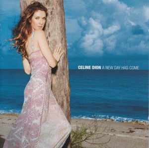 DION, CÉLINE - A NEW DAY HAS COME