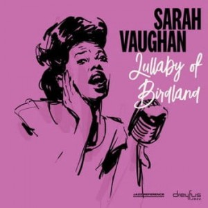 VAUGHAN, SARAH - LULLABY OF BIRDLAND