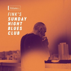 FINK - FINK'S SUNDAY NIGHT BLUES CLUB VOL.1