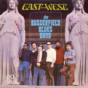 BUTTERFIELD BLUES BAND – EAST/WEST