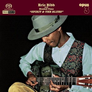BIBB, ERIC & NEEDED TIME - SPIRIT & THE BLUES