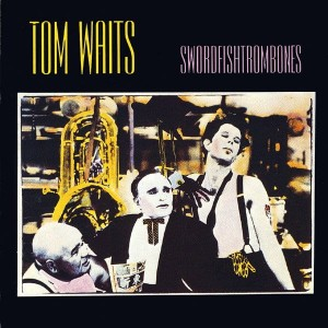 WAITS, TOM - SWORDFISHTROMBONES