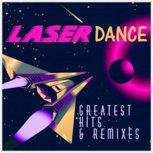 LASERDANCE - GREATEST HITS AND REMIXES