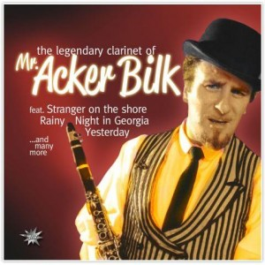 BILK, ACKER - THE LEGENDARY CLARINET OF MR ACKER BILK