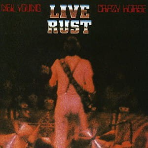 YOUNG, NEIL & CRAZY HORSE - LIVE RUST