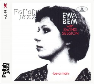 BEM, EWA WITH SWING SESSION - BE A MAN (POLISH JAZZ)