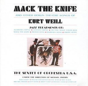 SEXTET OF ORCHESTRA - MACK THE KNIFE AND OTHER SONGS OF KURT WEILL