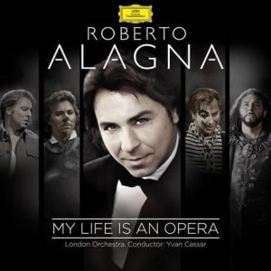 ALAGNA, ROBERTO - MY LIFE IS AN OPERA