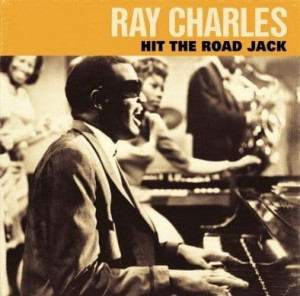 CHARLES, RAY - HIT THE ROAD JACK