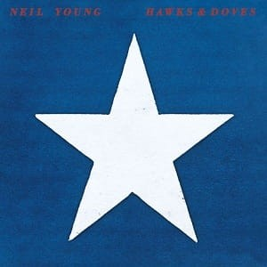 YOUNG, NEIL - HAWKS & DOVES