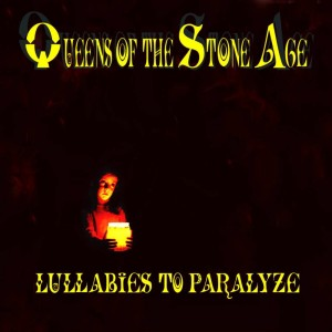 QUEENS OF THE STONE AGE - LULLABIES TO PARALYSE