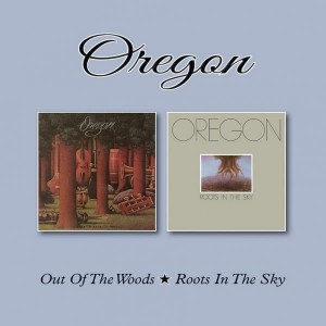 OREGON - OUT OF THE WOODS / ROOTS IN THE SKY (2CD)