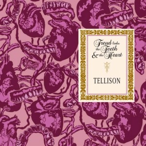 TELLISON - FREUD LINKS THE TEETH AND... SP