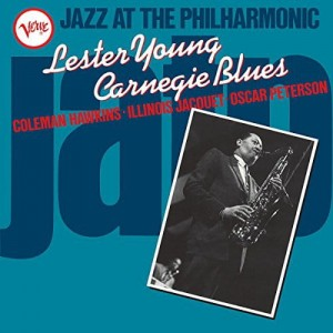 YOUNG, LESTER - JAZZ AT THE PHILHARMONIC CARNEGIE BLUES