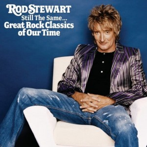 STEWART ROD - STILL THE SAME... GREAT ROCK CLASSICS OF OUR TIME