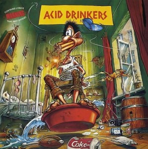 ACID DRINKERS - ARE YOU A REBEL?
