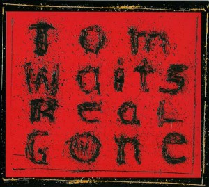 WAITS, TOM - REAL GONE (REMASTERED/REMIXED)