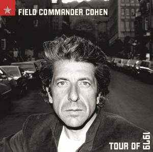 COHEN, LEONARD - FIELD COMMANDER COHEN: TOUR OF 1979