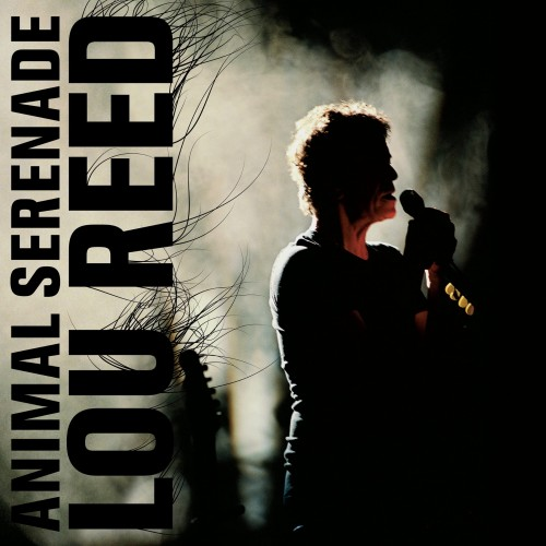 Lou Reed - Animal Serenade.jpg